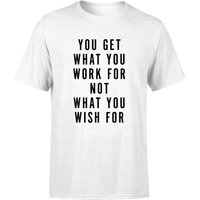 PlanetA444 You Get What You Work for Men's T-Shirt - White - S - White