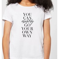 You Can Absolutely Go Your Own Way Women's T-Shirt - White - 5XL - White