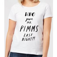 Who Gave Me Pimms Last Night? Women's T-Shirt - White - 3XL - White