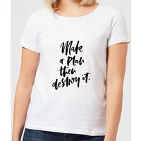 Make A Plan Then Destroy It Women's T-Shirt - White - 4XL - White