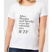 Even The Calendar Says WTF Women's T-Shirt - White - 5XL - White