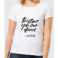 Trust Me, You Can Dance Women's T-Shirt - White - XXL - White - Dance Gifts