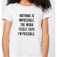 Nothing Is Impossible Women's T-Shirt - White - 5XL - White