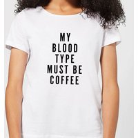 My Blood Type Must Be Coffee Women's T-Shirt - White - 4XL - White