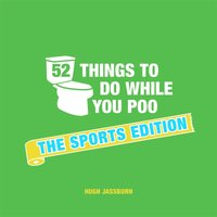 52 Things To Do While You Poo - The Sports Edition (Hardback) - Books Gifts