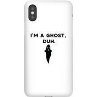 I'm A Ghost, Duh. Phone Case for iPhone and Android - iPhone 5C - Tough Case - Gloss