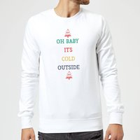 Oh Baby It's Cold Outside Christmas Sweatshirt - White - XL - White