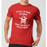 So Tell Me What You Want What You Really Really Want Mens Christmas T-Shirt - Red - L - Red