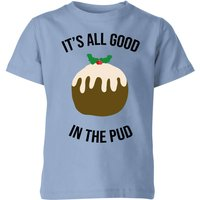 It's All Good In The Pud Kids' Christmas T-Shirt - Sky Blue - 3-4 Years - Sky blue