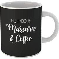 All I Need Is Mascara and Coffee Mug - Makeup Gifts