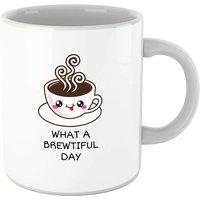 What A Brewtiful Day Mug