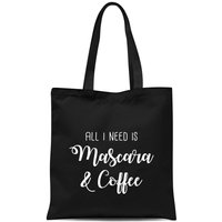 All I Need Is Mascara and Coffee Tote Bag - Black - Makeup Gifts