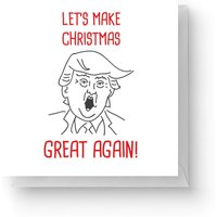 Let's Make Christmas Great Again Square Greetings Card (14.8cm x 14.8cm)