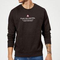 Standing Too Close, I Have A Girlfriend Sweatshirt - Black - XL - Black