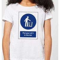 Put Your Sh*t In The Bin Women's T-Shirt - White - L - White