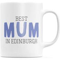 Best Mum In Edinburgh Mug