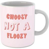 Choosy Not Floozy Mug