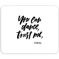 You Can Dance, Trust Me Mouse Mat - Dance Gifts