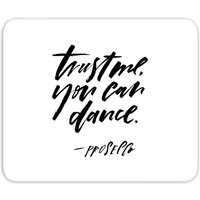 Trust Me, You Can Dance Mouse Mat - Dance Gifts