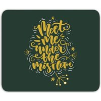 Meet Me Under The Mistletoe Mouse Mat