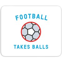 Football Takes Balls Mouse Mat - Football Gifts