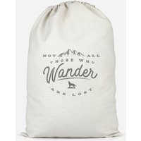 Not All Those Who Wander Are Lost Cotton Storage Bag - Small