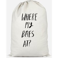 Where My Baes At? Cotton Storage Bag - Large