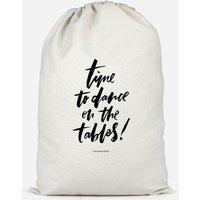 Time To Dance On The Tables Cotton Storage Bag - Large - Dance Gifts