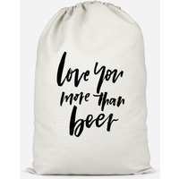 Love You More Than Beer Cotton Storage Bag - Large
