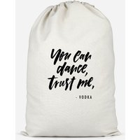 You Can Dance, Trust Me Cotton Storage Bag - Large - Dance Gifts