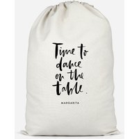 Time To Dance On The Tables Cotton Storage Bag - Small - Dance Gifts
