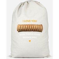 I Love You More Than A Vegan Sausage Roll Cotton Storage Bag - Large