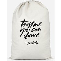 Trust Me, You Can Dance Cotton Storage Bag - Large - Dance Gifts