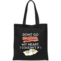 Dont Go Bacon My Heart Tote Bag - Black