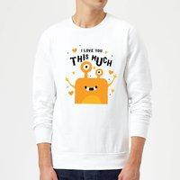 I Love You This Much Sweatshirt - White - S - White