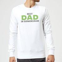 Best Dad In Birmingham Sweatshirt - White - XXL - White