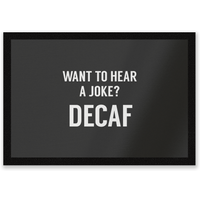 Want To Hear A Joke? Decaf Entrance Mat