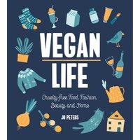 Vegan Life: Cruelty-Free Food, Fashion, Beauty and Home (Hardback) - Fashion Gifts