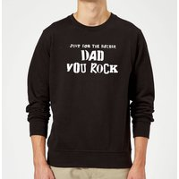 Just For The Record, Dad You Rock Sweatshirt - Black - 5XL - Black - Rock Gifts