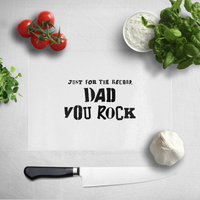 Just For The Record, Dad You Rock Chopping Board - Rock Gifts