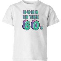 Born In The 80s Kids' T-Shirt - White - 9-10 Years - White