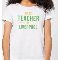 Best Teacher In Liverpool Women's T-Shirt - White - XXL - White