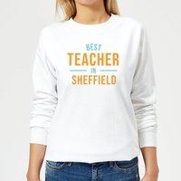 Best Teacher In Sheffield Women's Sweatshirt - White - S - White