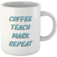 Coffee Teach Mark Repeat Mug - Coffee Gifts