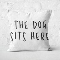 The Dog Sits Here Square Cushion - 40x40cm - Soft Touch