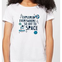 Explored Everywhere So Off To Space Women's T-Shirt - White - 3XL - White