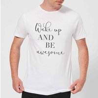 Wake Up And Be Awesome Mens T-Shirt - White - 5XL - White