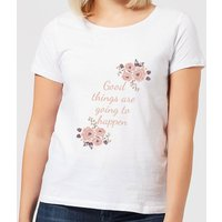 Good Things Are Going To Happen Women's T-Shirt - White - 5XL - White