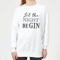Let The Night Be Gin Women's Sweatshirt - White - XL - White