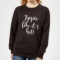 Tropic Like It's Hot Women's Sweatshirt - Black - S - Black